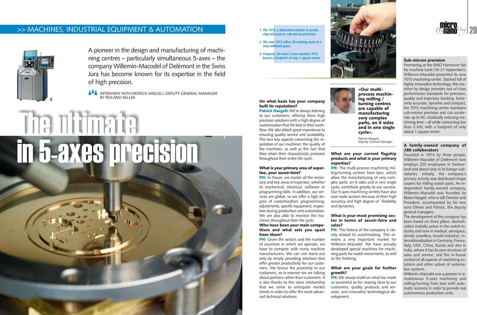 field of high precision. INTERVIEW WITH PATRICK HAEGELI, DEPUTY GENERAL MANAGER BY ROLAND KELLER The ultimate in 5-axes precision 1.
