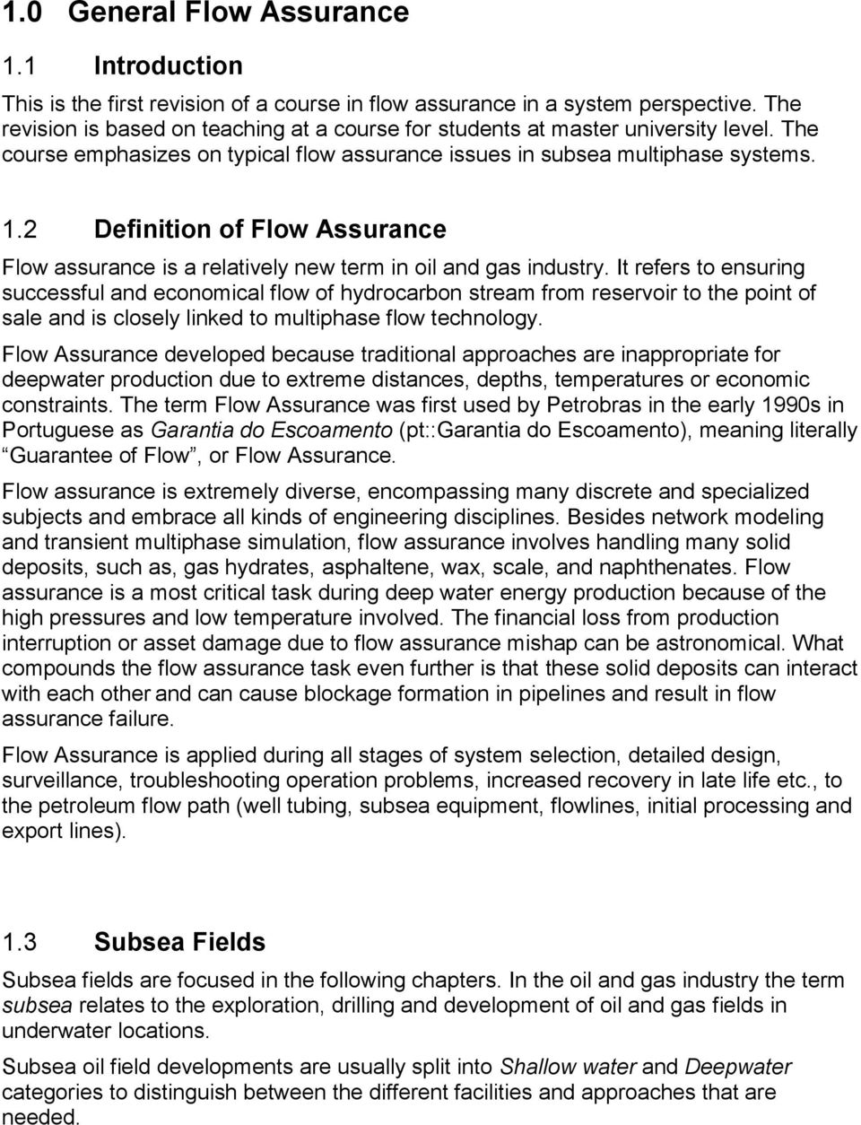 2 Definition of Flow Assurance Flow assurance is a relatively new term in oil and gas industry.
