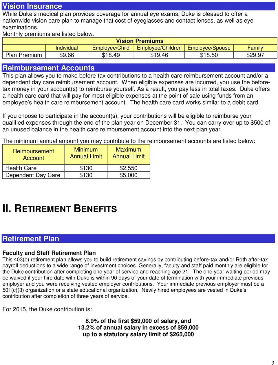 97 Reimbursement Accounts This plan allows you to make before-tax contributions to a health care reimbursement account and/or a dependent day care reimbursement account.