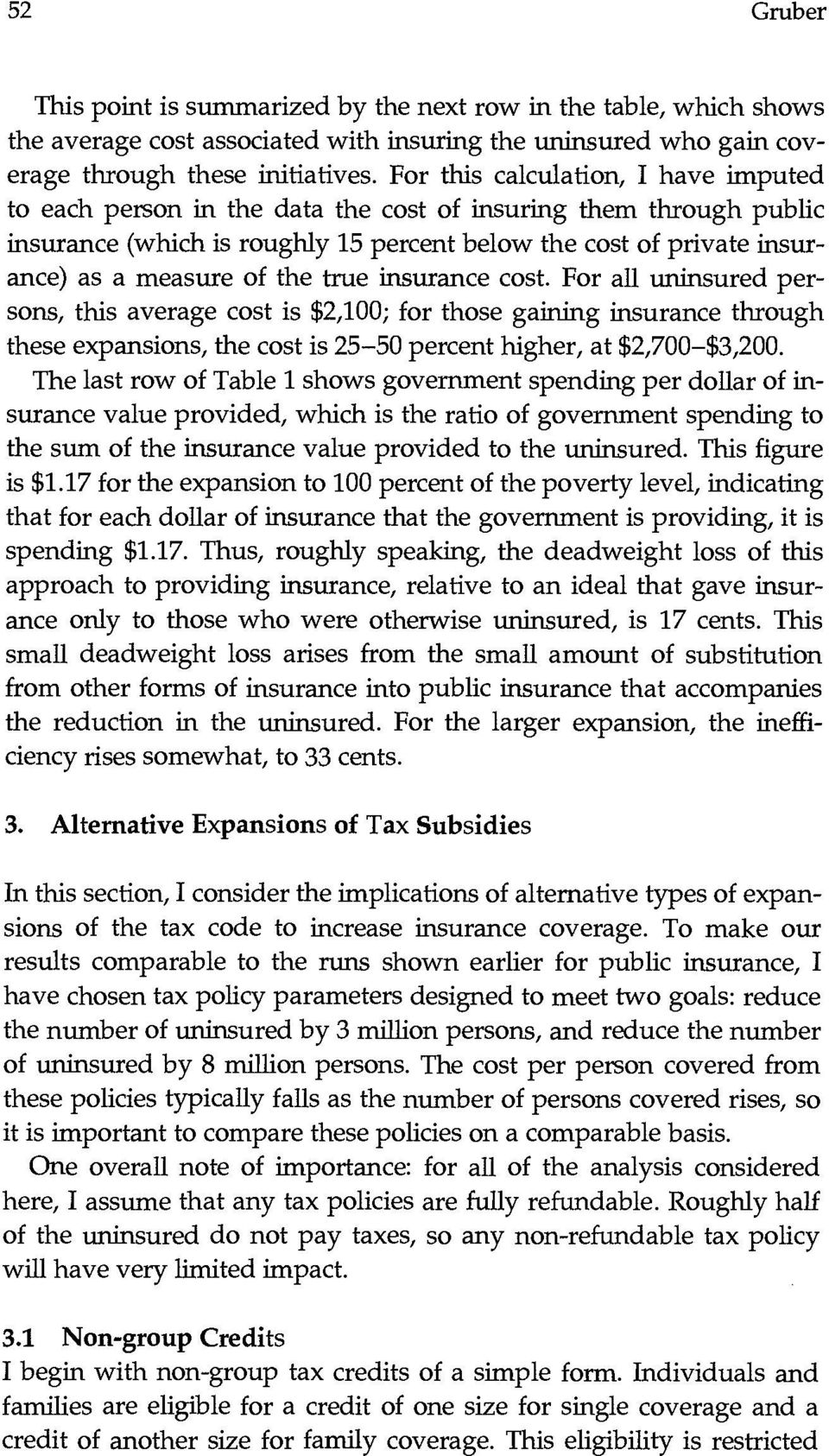 the true insurance cost. For all uninsured persons, this average cost is $2,100; for those gaining insurance through these expansions, the cost is 25-50 percent higher, at $2,700$3,200.