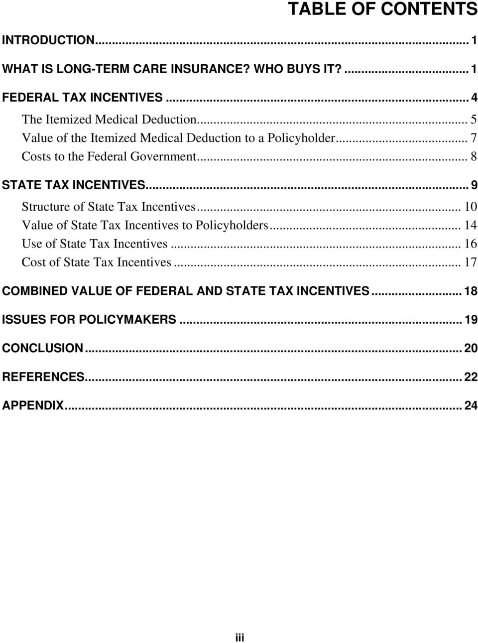 .. 9 Structure of State Tax Incentives... 10 Value of State Tax Incentives to Policyholders... 14 Use of State Tax Incentives.