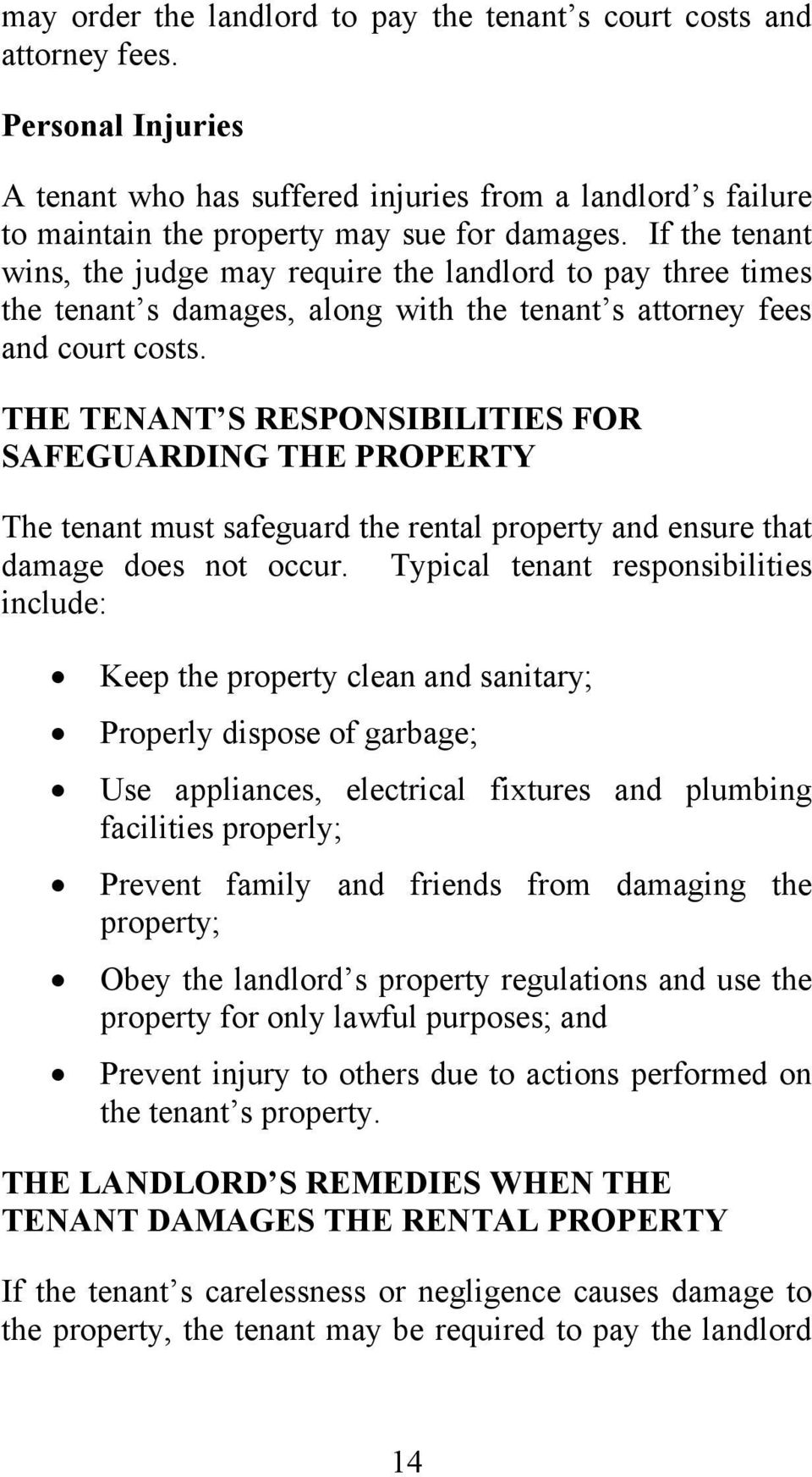 THE TENANT S RESPONSIBILITIES FOR SAFEGUARDING THE PROPERTY The tenant must safeguard the rental property and ensure that damage does not occur.