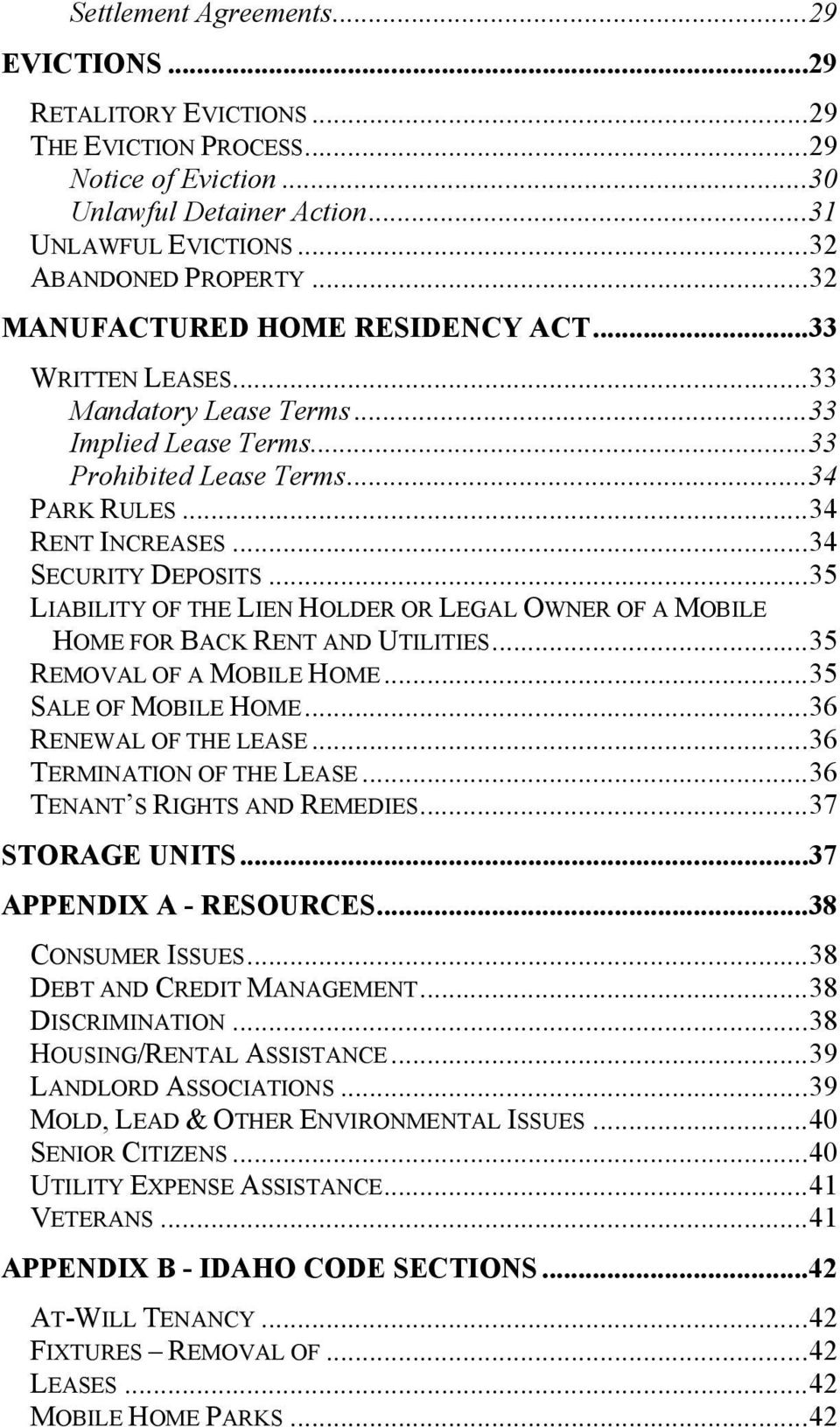 .. 34 SECURITY DEPOSITS... 35 LIABILITY OF THE LIEN HOLDER OR LEGAL OWNER OF A MOBILE HOME FOR BACK RENT AND UTILITIES... 35 REMOVAL OF A MOBILE HOME... 35 SALE OF MOBILE HOME.