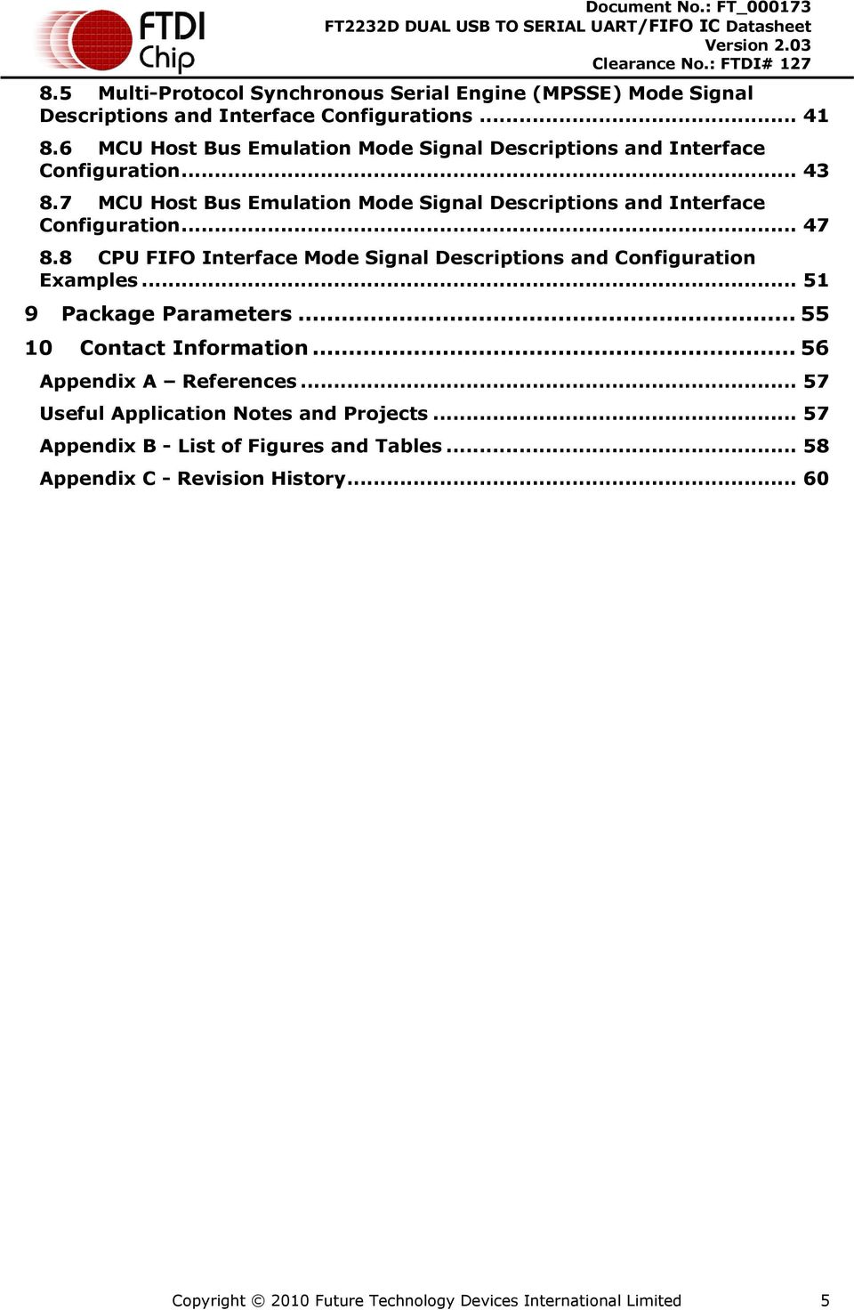 7 MCU Host Bus Emulation Mode Signal Descriptions and Interface Configuration... 47 8.8 CPU FIFO Interface Mode Signal Descriptions and Configuration Examples.