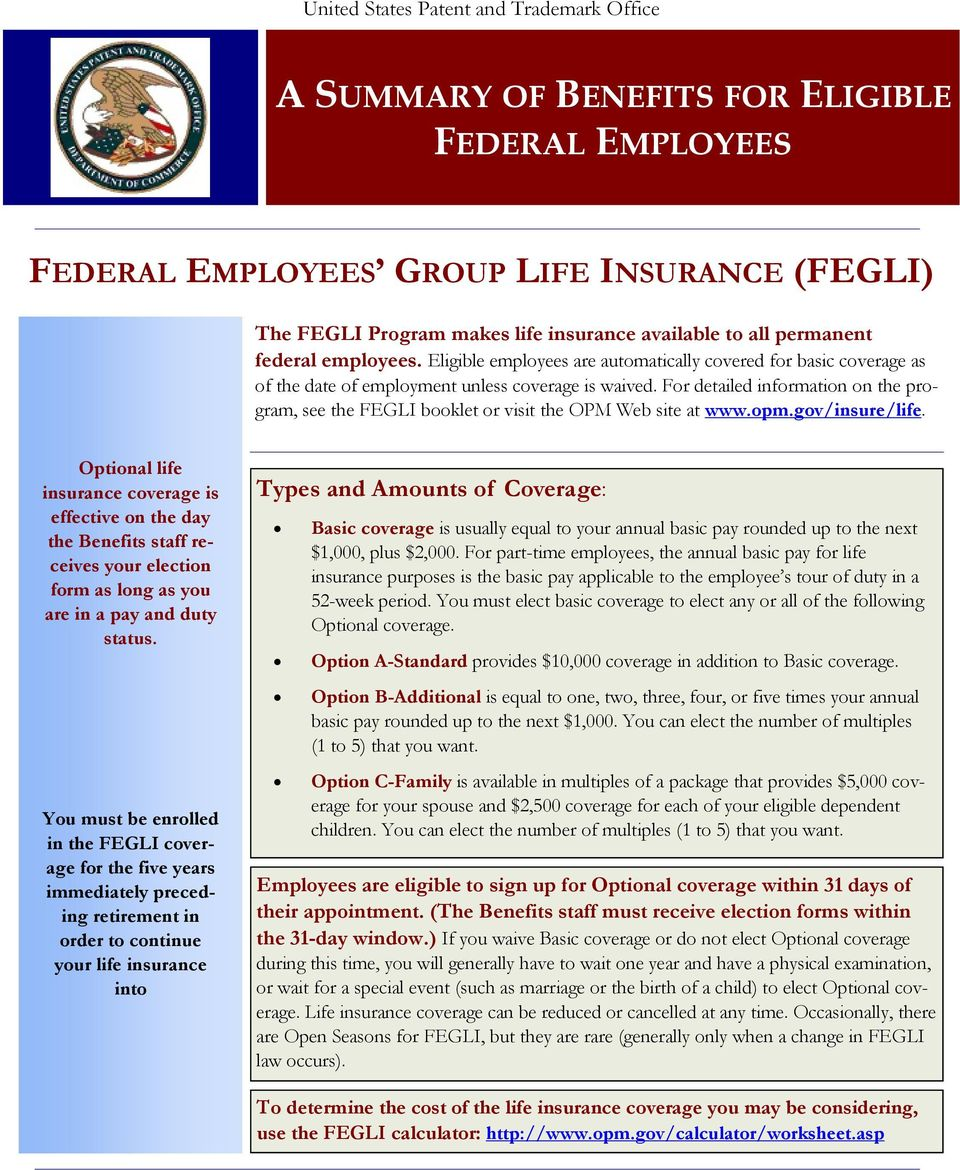 For detailed information on the program, see the FEGLI booklet or visit the OPM Web site at www.opm.gov/insure/life.