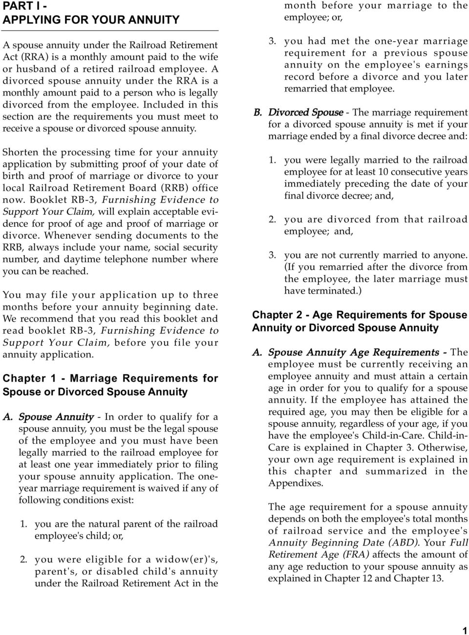 Included in this section are the requirements you must meet to receive a spouse or divorced spouse annuity.