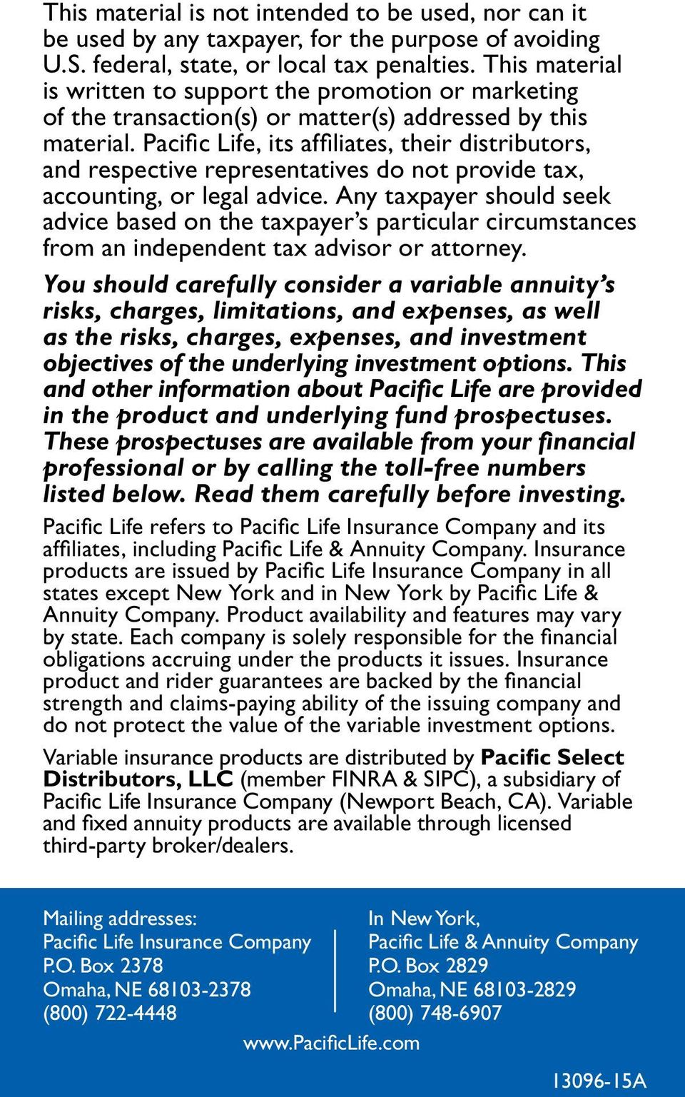 Pacific Life, its affiliates, their distributors, and respective representatives do not provide tax, accounting, or legal advice.