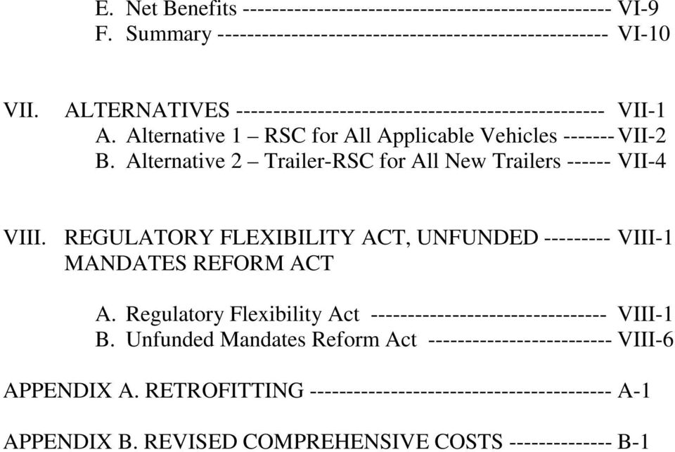 Alternative 2 Trailer-RSC for All New Trailers ------ VII-4 VIII. REGULATORY FLEXIBILITY ACT, UNFUNDED --------- VIII-1 MANDATES REFORM ACT A.