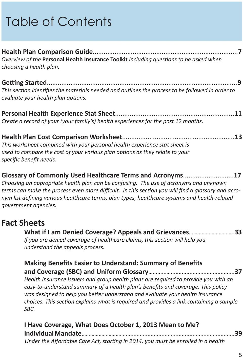 ..11 Create a record of your (your family s) health experiences for the past 12 months. Health Plan Cost Comparison Worksheet.