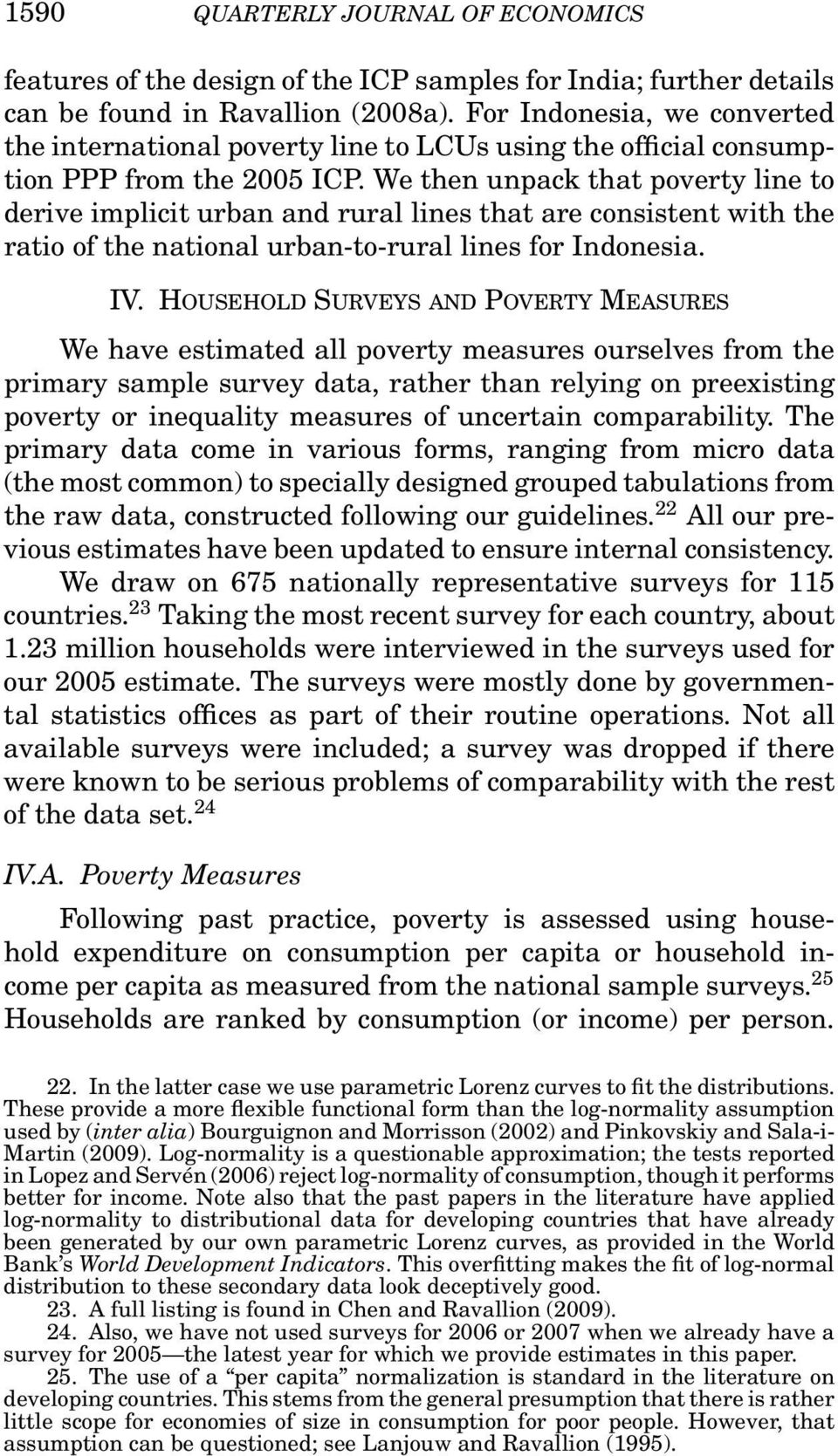 We then unpack that poverty line to derive implicit urban and rural lines that are consistent with the ratio of the national urban-to-rural lines for Indonesia. IV.
