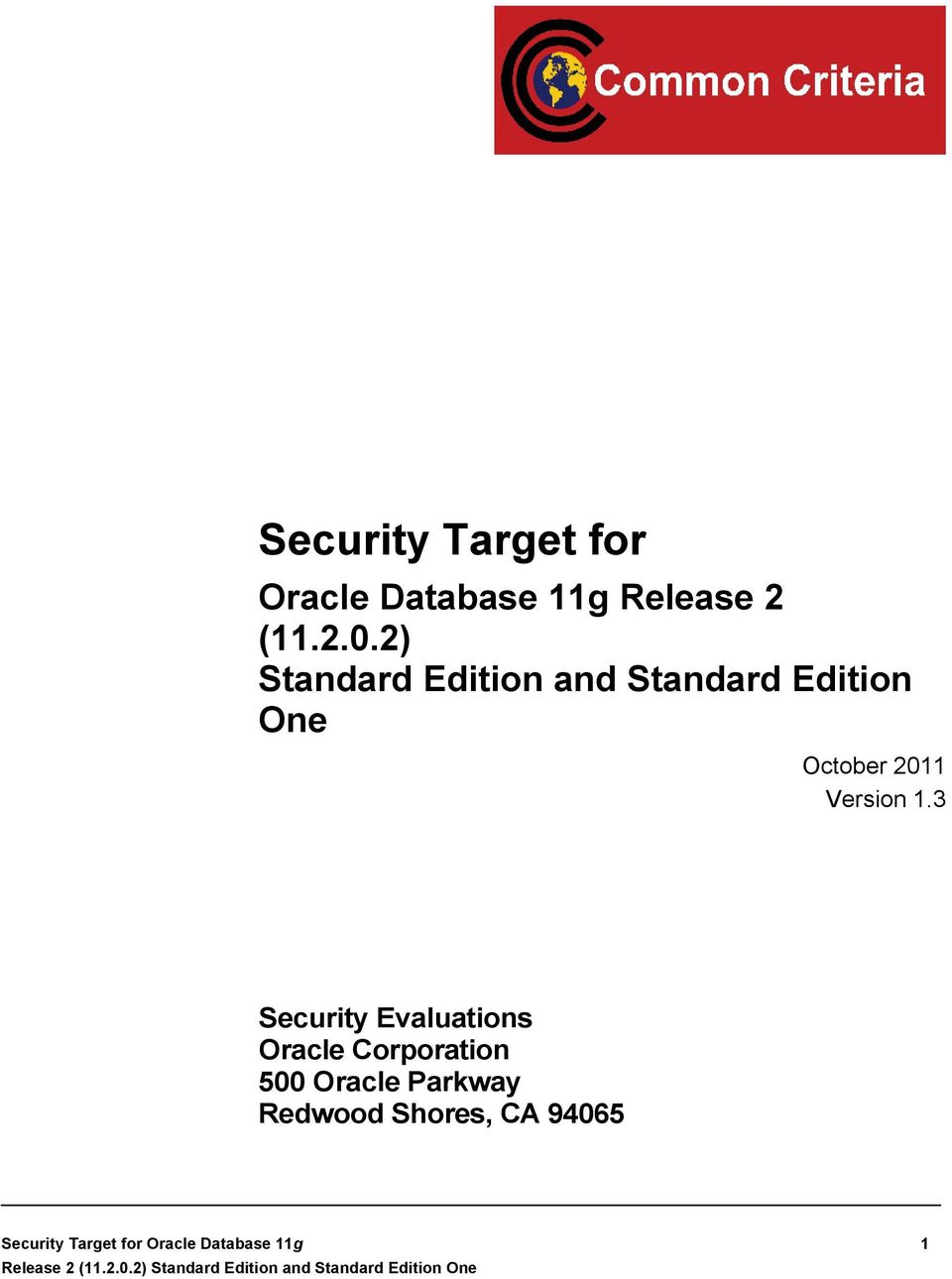 3 Security Evaluations Oracle Corporation 500 Oracle Parkway Redwood Shores,