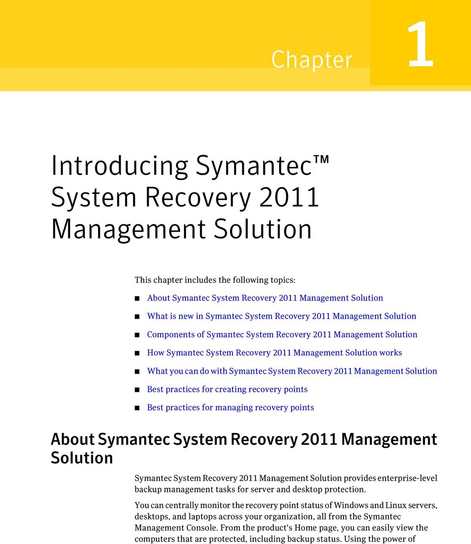 System Recovery 2011 Management Solution Best practices for creating recovery points Best practices for managing recovery points About Symantec System Recovery 2011 Management Solution Symantec