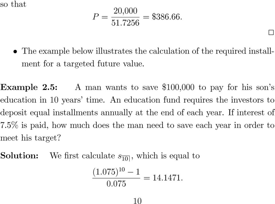 5: A man wants to save $100,000 to pay for his son s education in 10 years time.