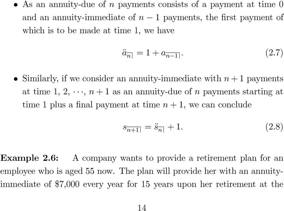 7) Similarly, if we consider an annuity-immediate with n +1 payments at time 1, 2,, n +1as an annuity-due of n payments starting at time 1 plus a