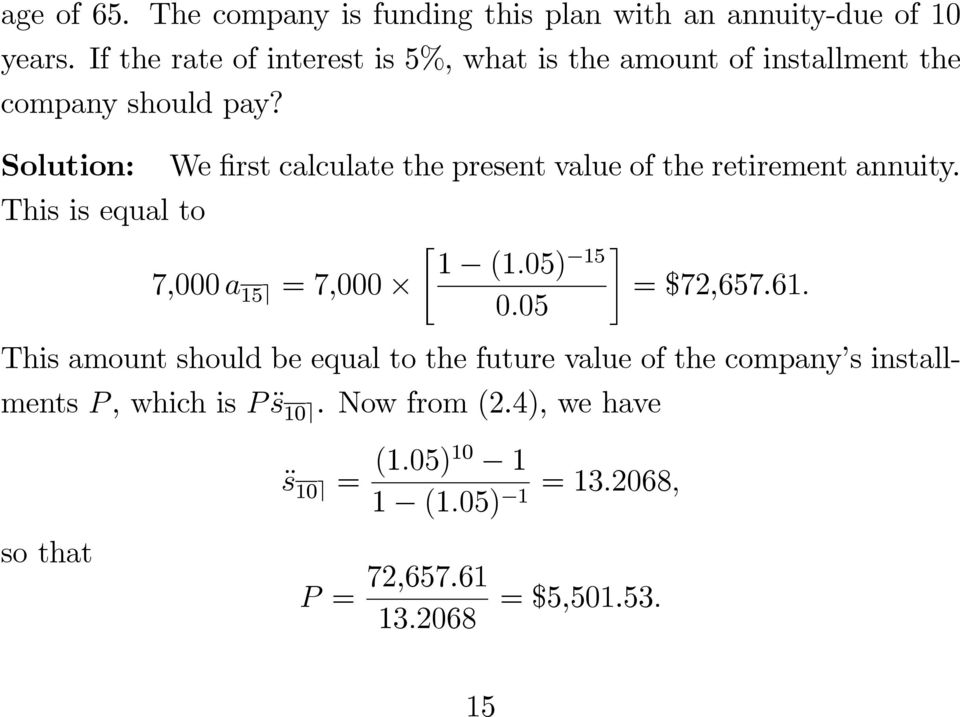 "Solution: We first calculate the present value of the retirement annuity. This is equal to "" # 1 (1."