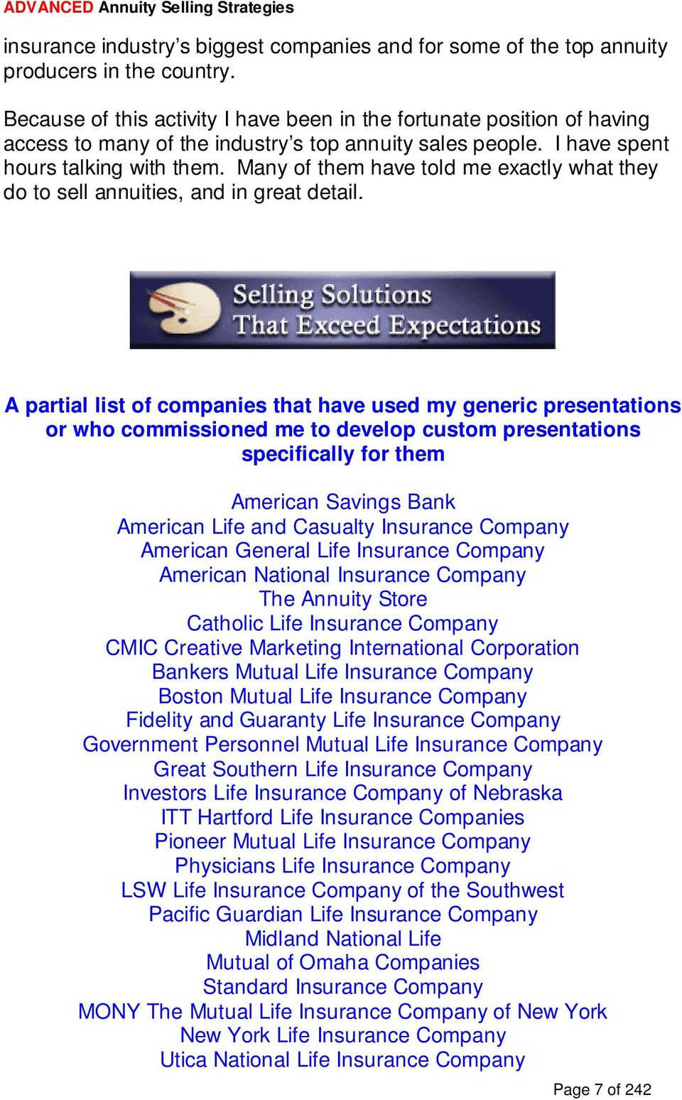 Many of them have told me exactly what they do to sell annuities, and in great detail.
