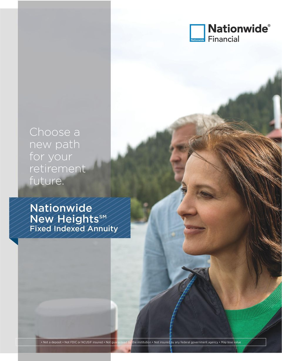 Nationwide New Heights is underwritten by Nationwide Life and Annuity Insurance Company, Columbus, Ohio 43215, members of Nationwide Financial.