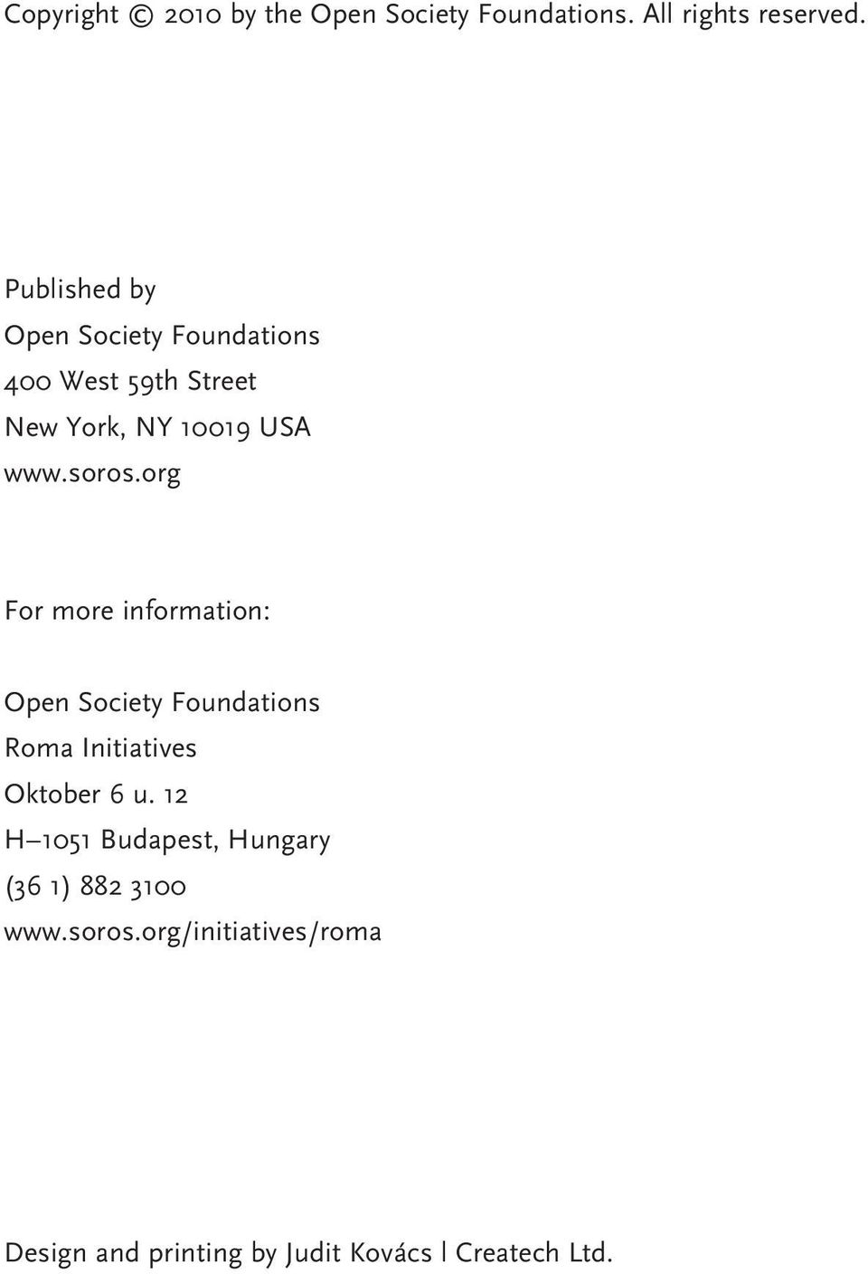 org For more information: Open Society Foundations Roma Initiatives Oktober 6 u.