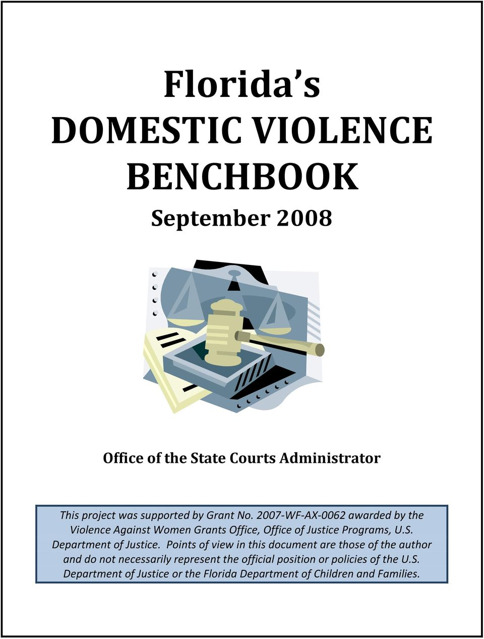 2007-WF-AX-0062 awarded by the Violence Against Women Grants Office, Office of Justice Programs, U.S.