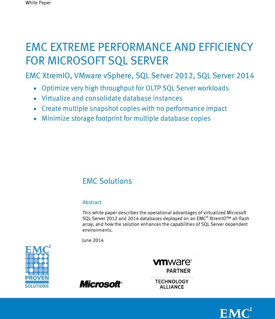 multiple database copies EMC Solutions Abstract This white paper describes the operational advantages of virtualized Microsoft SQL Server 2012