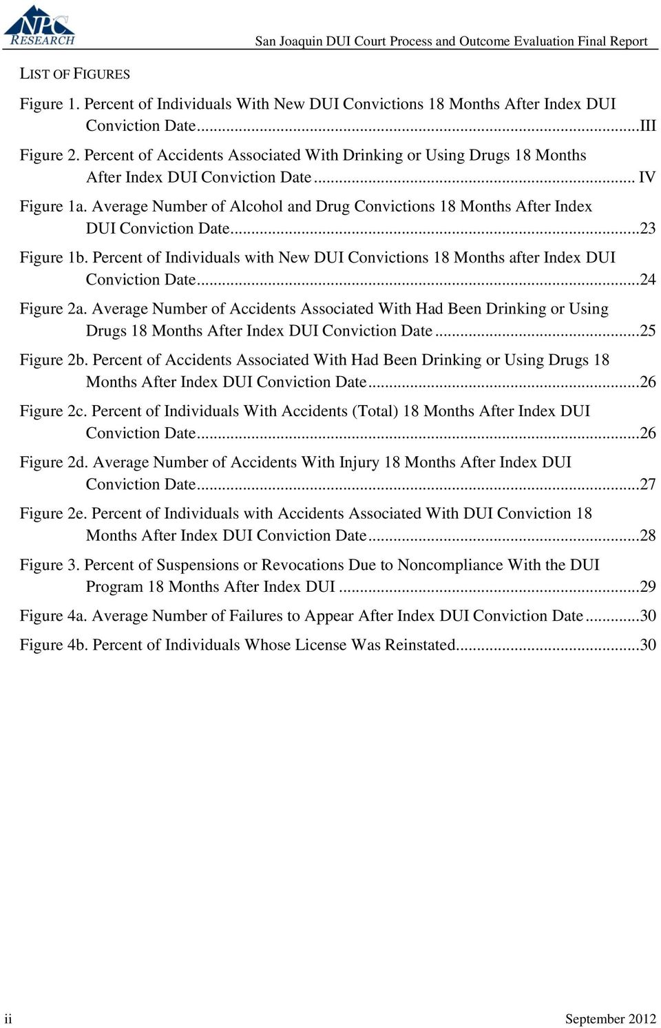 Average Number of Alcohol and Drug Convictions 18 Months After Index DUI Conviction Date...23 Figure 1b. Percent of Individuals with New DUI Convictions 18 Months after Index DUI Conviction Date.
