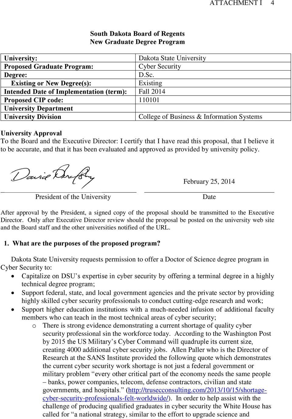Existing College of Business & Information Systems University Approval To the Board and the Executive Director: I certify that I have read this proposal, that I believe it to be accurate, and that it