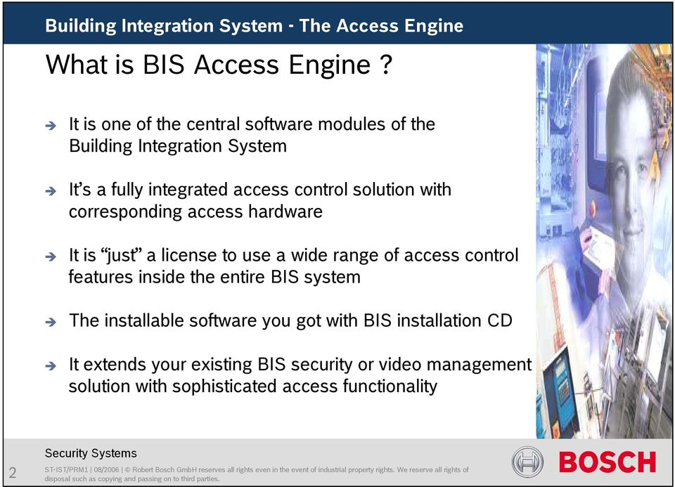 control solution with corresponding access hardware It is just a license to use a wide range of access control
