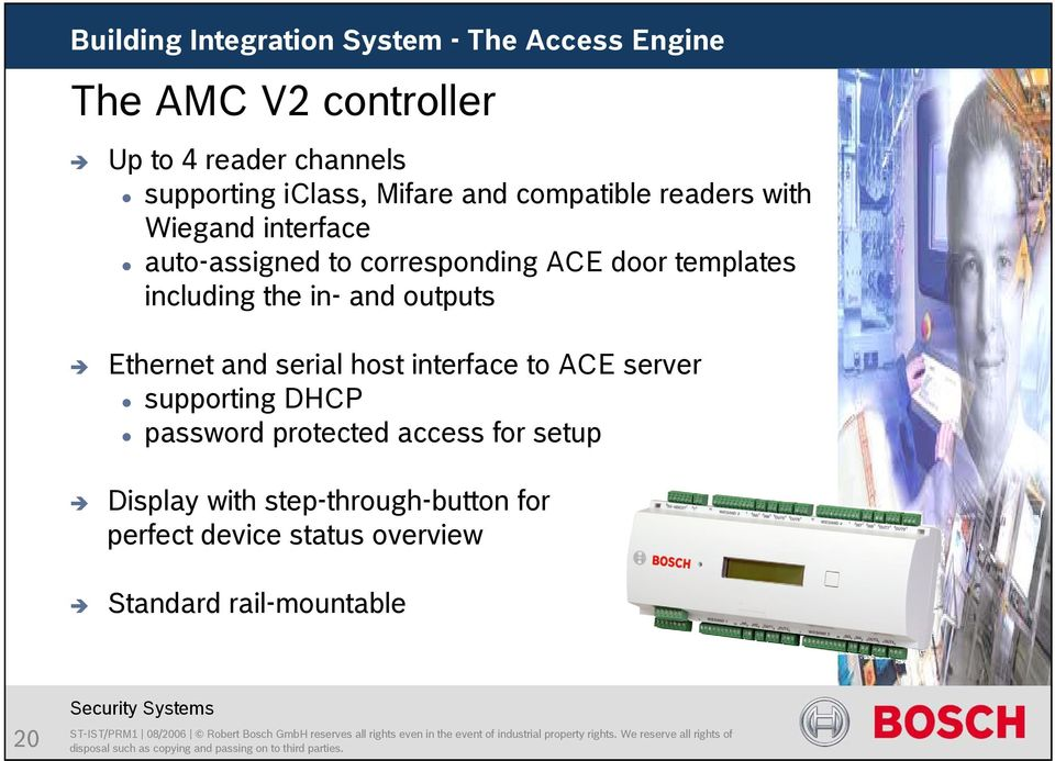 outputs Ethernet and serial host interface to ACE server supporting DHCP password protected access