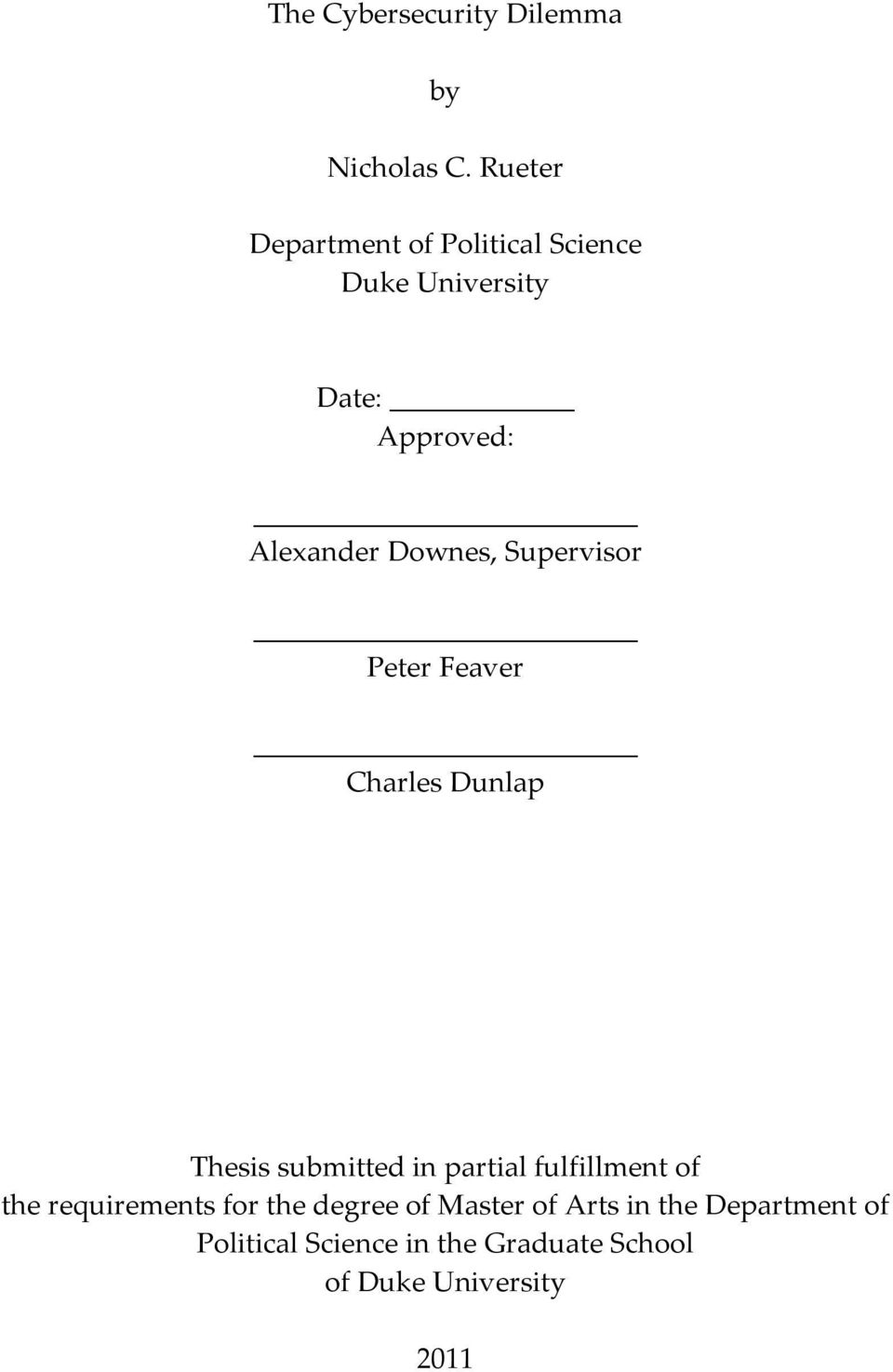 Downes, Supervisor Peter Feaver Charles Dunlap Thesis submitted in partial fulfillment