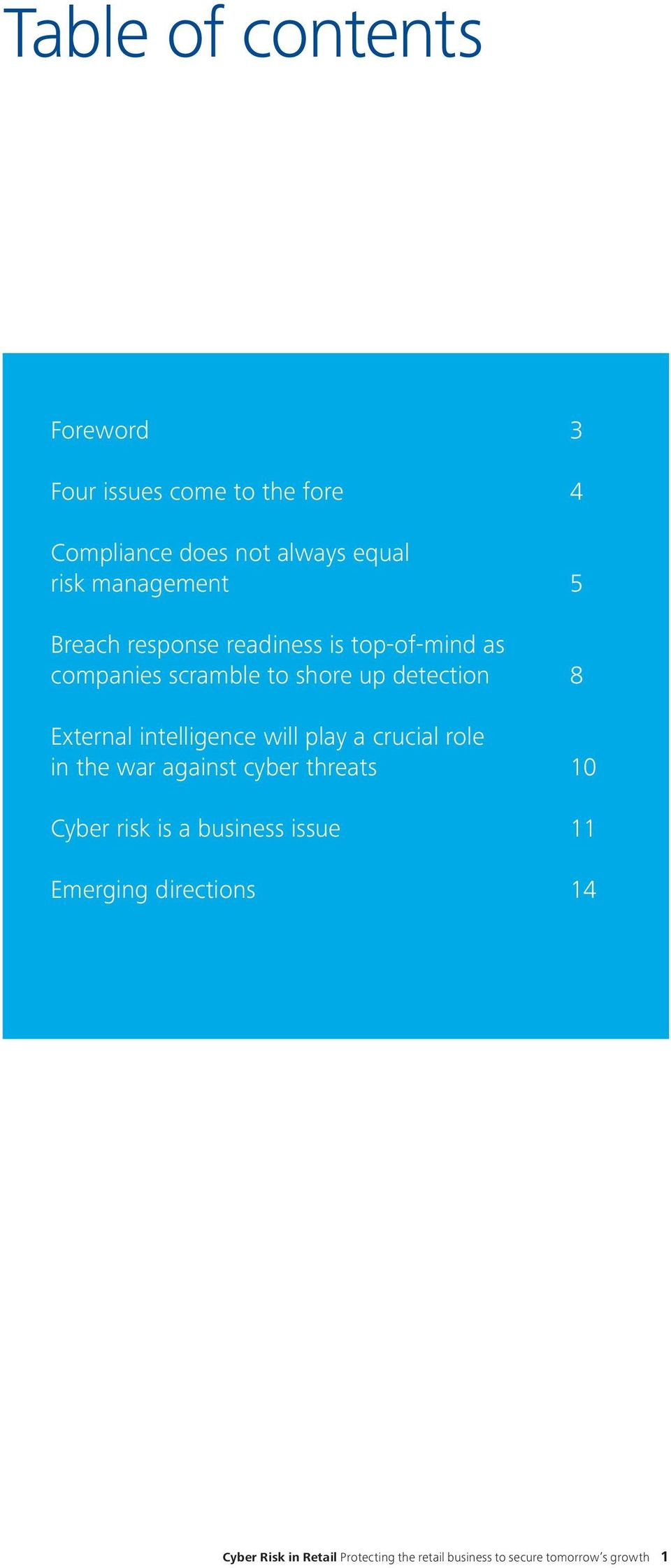 External intelligence will play a crucial role in the war against cyber threats 10 Cyber risk is a