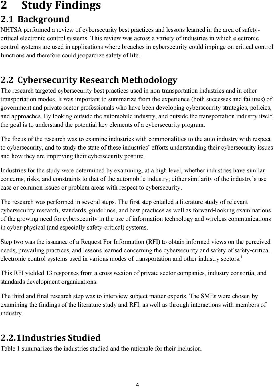 could jeopardize safety of life. 2.2 Cybersecurity Research Methodology The research targeted cybersecurity best practices used in non-transportation industries and in other transportation modes.