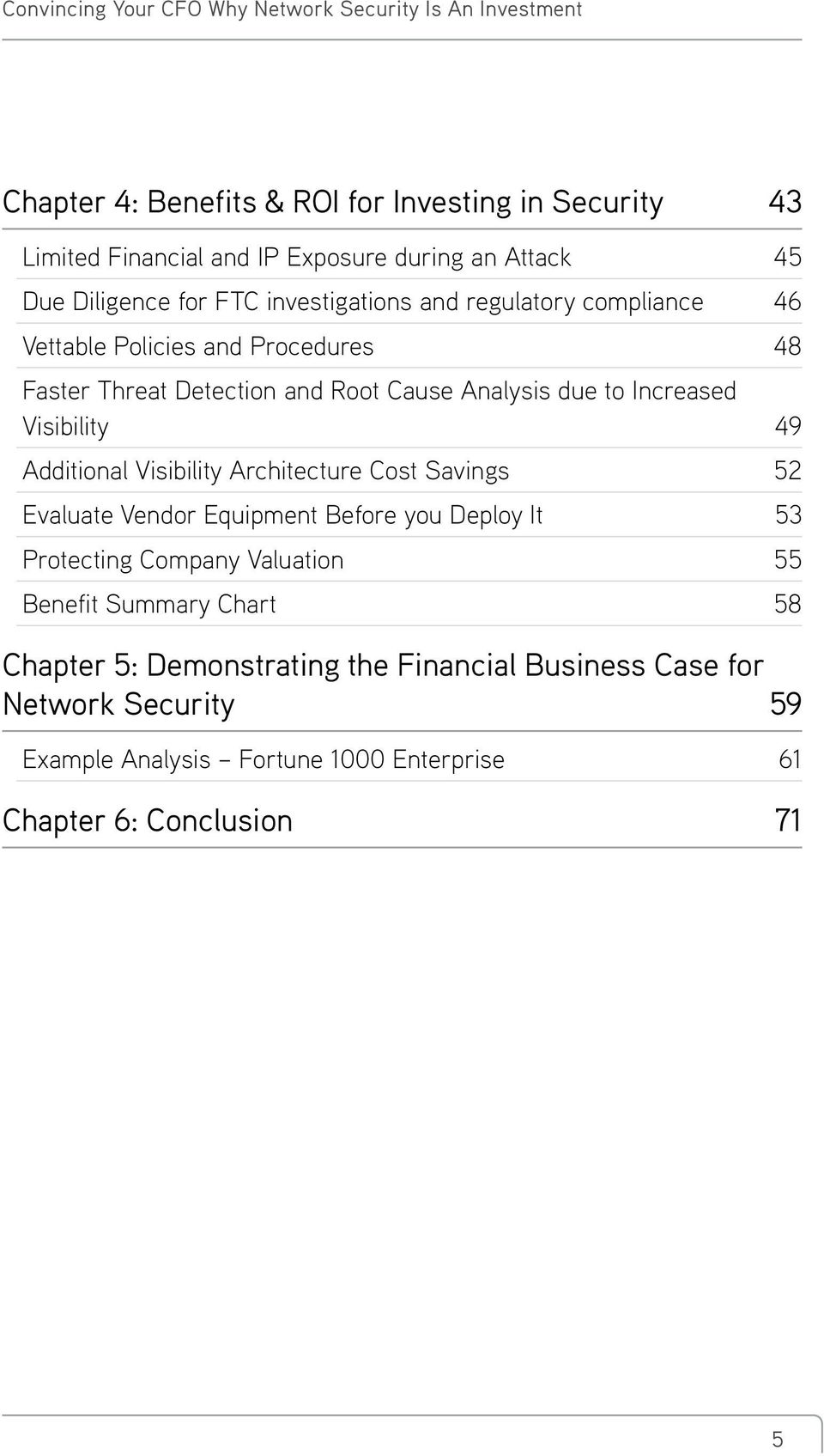 Additional Visibility Architecture Cost Savings 52 Evaluate Vendor Equipment Before you Deploy It 53 Protecting Company Valuation 55 Benefit Summary