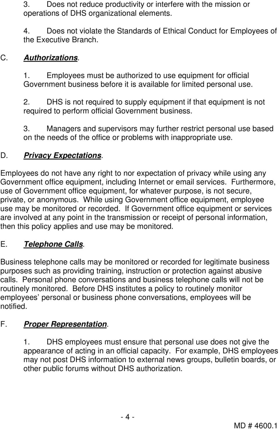 DHS is not required to supply equipment if that equipment is not required to perform official Government business. 3.