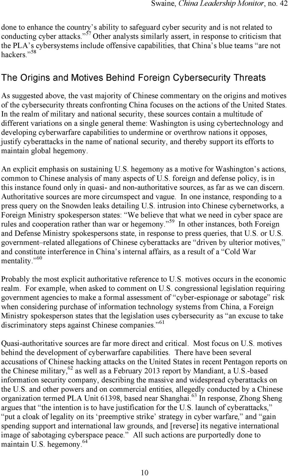 58 The Origins and Motives Behind Foreign Cybersecurity Threats As suggested above, the vast majority of Chinese commentary on the origins and motives of the cybersecurity threats confronting China