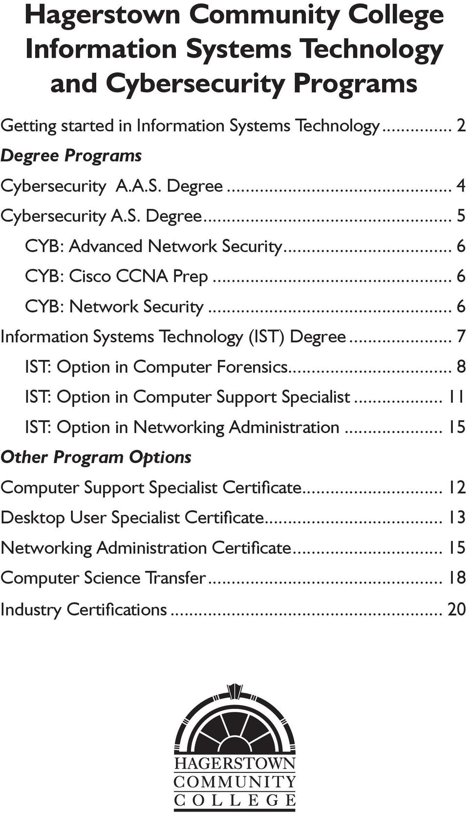 .. 7 IST: Option in Computer Forensics... 8 IST: Option in Computer Support Specialist... 11 IST: Option in Networking Administration.