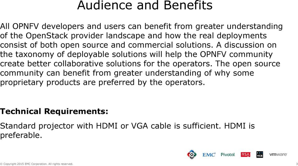 A discussion on the taxonomy of deployable solutions will help the OPNFV community create better collaborative solutions for the operators.