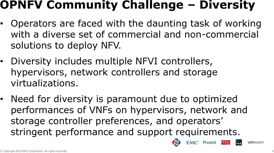 Diversity includes multiple NFVI controllers, hypervisors, network controllers and storage virtualizations.