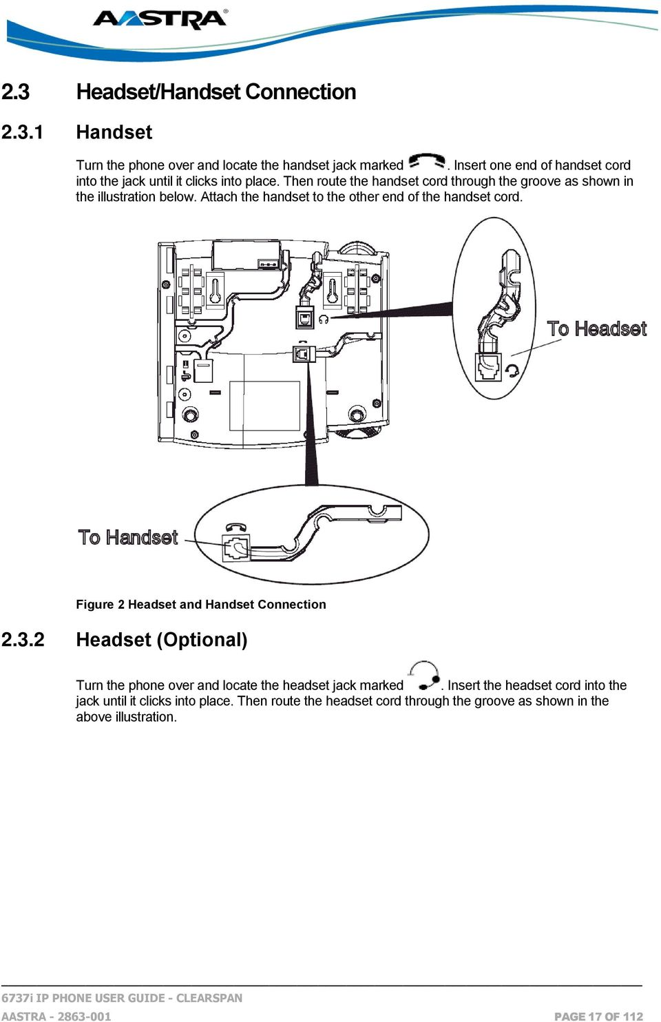 Attach the handset to the other end of the handset cord. Figure 2 Headset and Handset Connection 2.3.