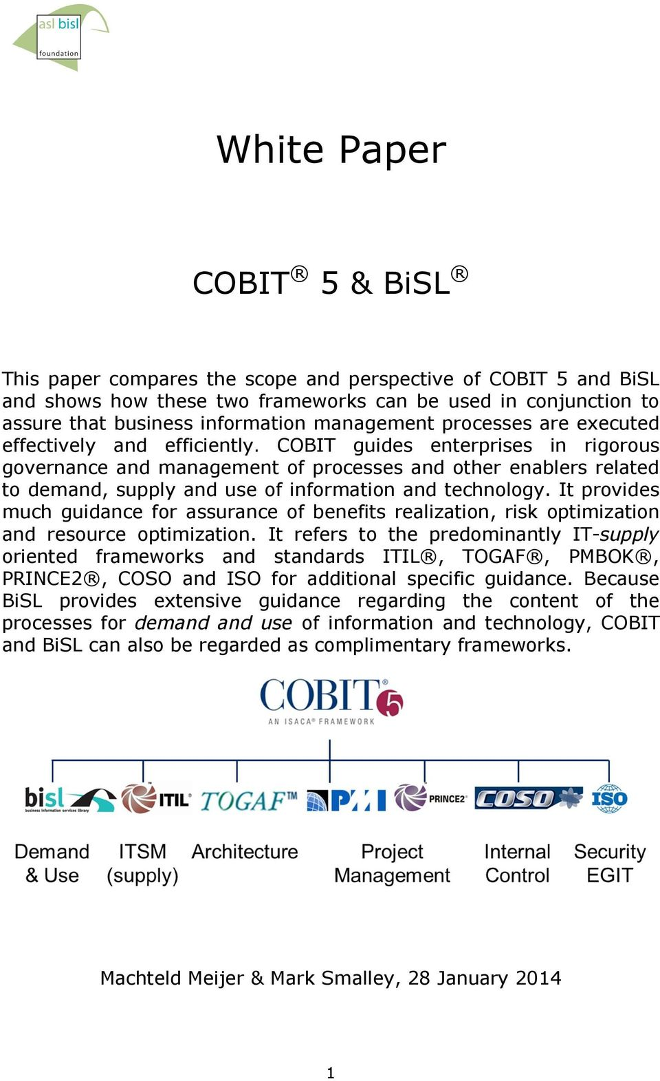 COBIT guides enterprises in rigorous governance and management of processes and other enablers related to demand, supply and use of information and technology.