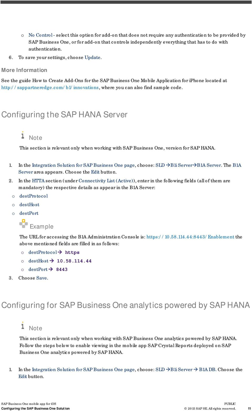 com/b1/innovations, where you can also find sample code. Configuring the SAP HANA Server This section is relevant only when working with SAP Business One, version for SAP HANA. 1.