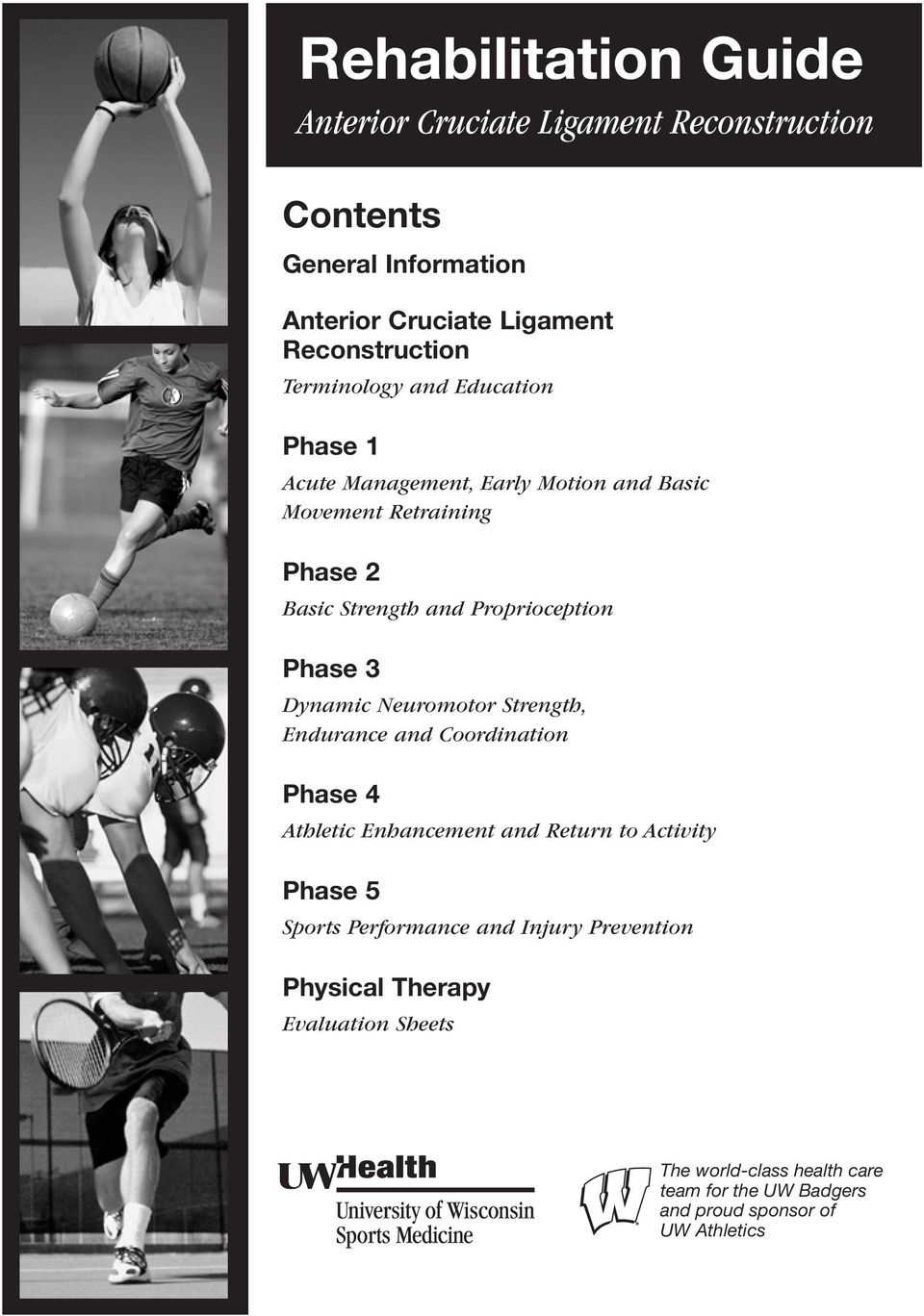 Phase 3 Dynamic Neuromotor Strength, Endurance and Coordination Phase 4 Athletic Enhancement and Return to Activity Phase 5 Sports