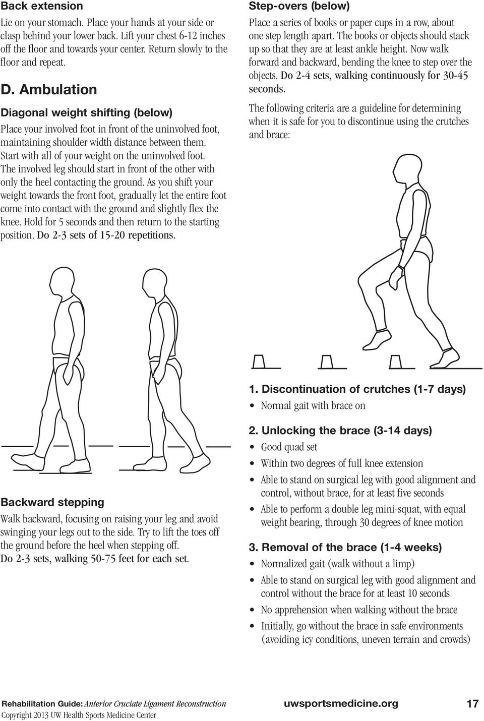 Start with all of your weight on the uninvolved foot. The involved leg should start in front of the other with only the heel contacting the ground.