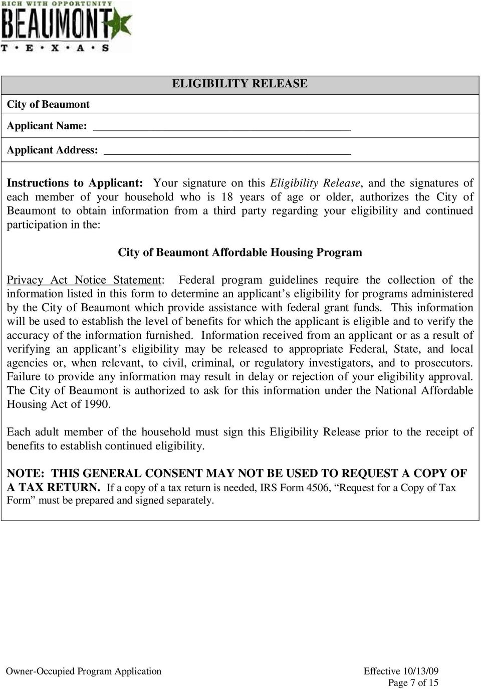 Housing Program Privacy Act Notice Statement: Federal program guidelines require the collection of the information listed in this form to determine an applicant s eligibility for programs