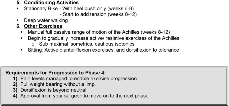 maximal isometrics, cautious isotonics Sitting: Active planter flexion exercises, and dorsiflexion to tolerance Requirements for Progression to Phase 4: 1)