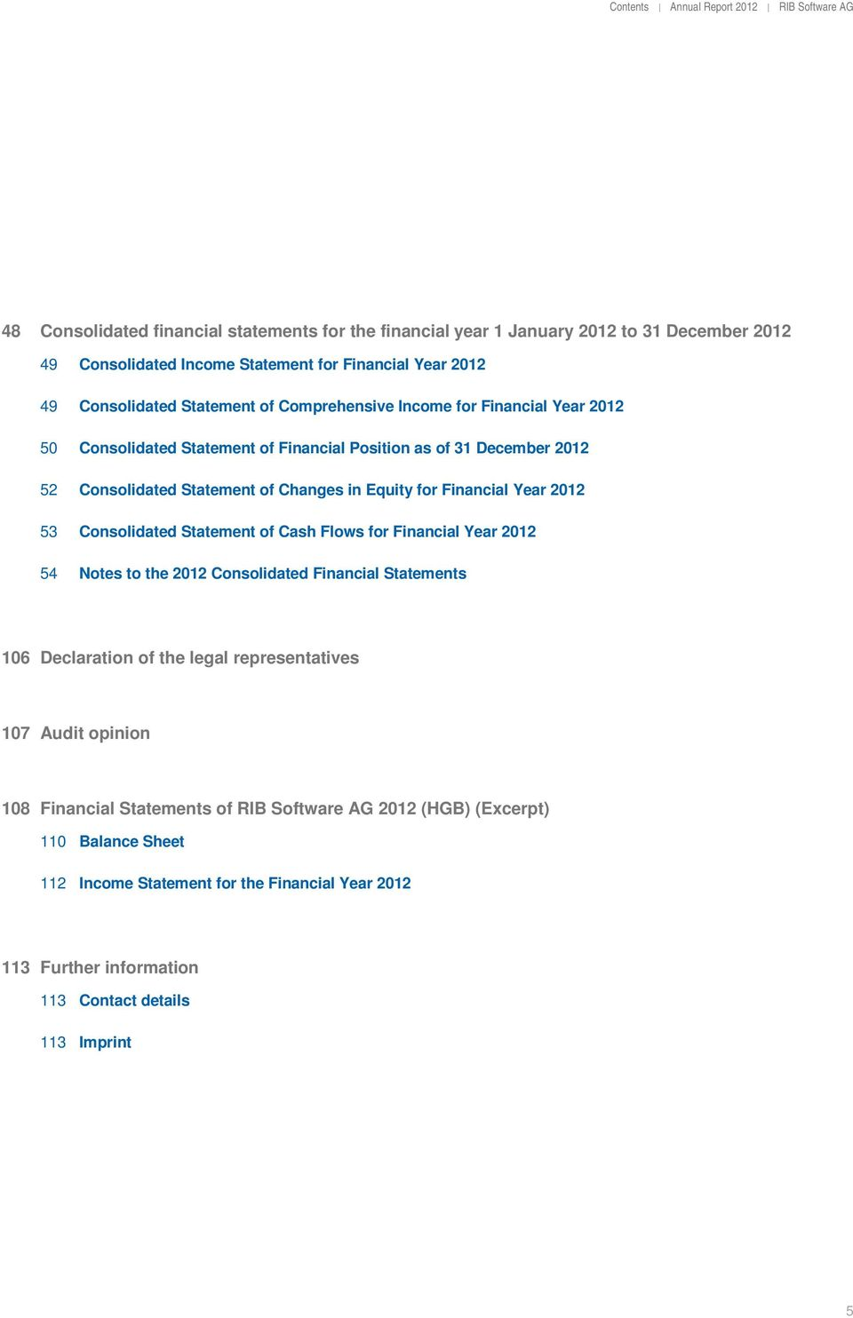 Financial Year 2012 53 Consolidated Statement of Cash Flows for Financial Year 2012 54 Notes to the 2012 Consolidated Financial Statements 106 Declaration of the legal representatives 107 Audit