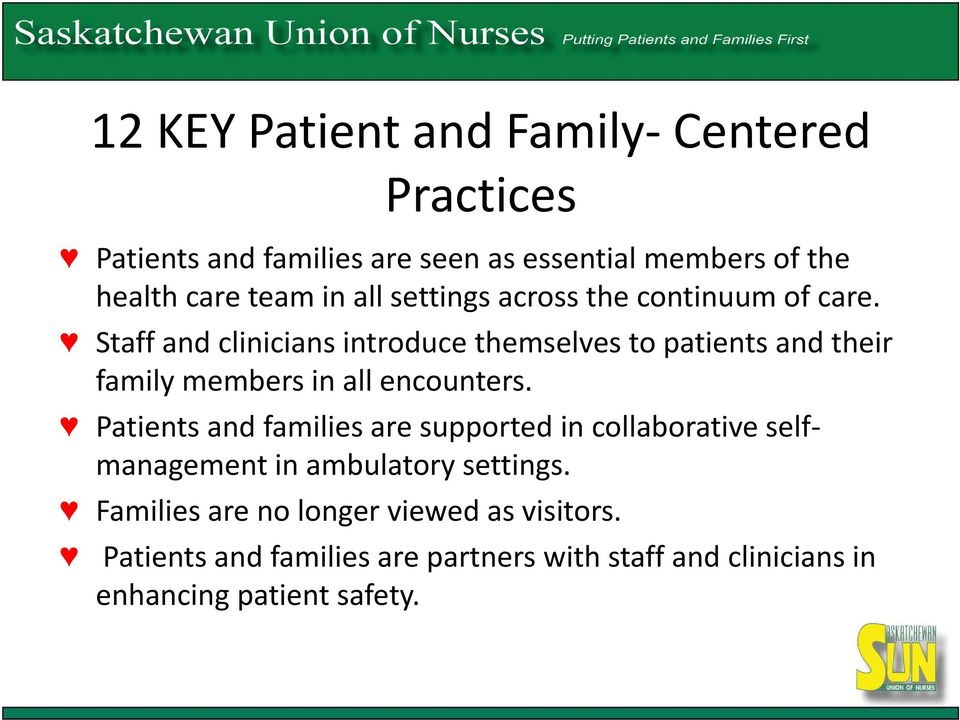 Staff and clinicians introduce themselves to patients and their family members in all encounters.
