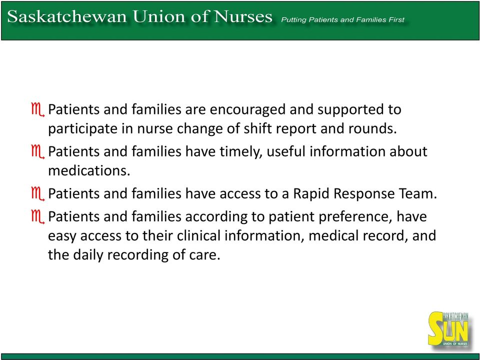 Patients and families have access to a Rapid Response Team.