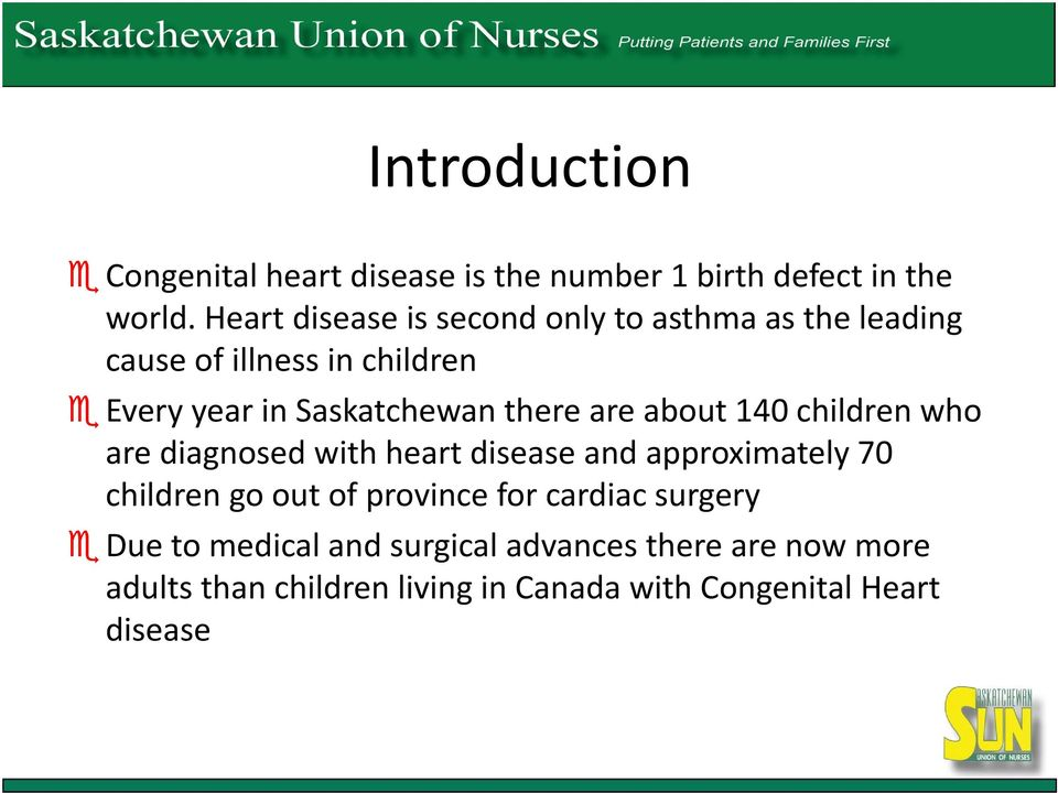 there are about 140 children who are diagnosed with heart disease and approximately 70 children go out of