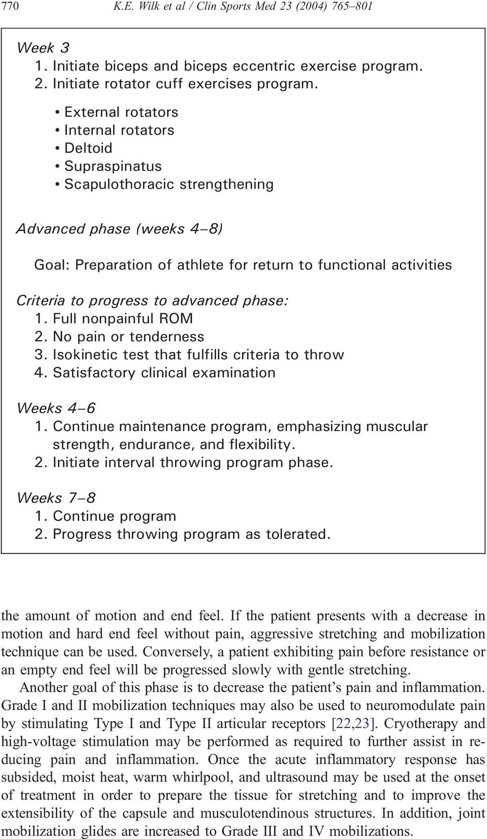 Scapulothoracic strengthening Advanced phase (weeks 4 8) Goal: Preparation of athlete for return to functional activities Criteria to progress to advanced phase: 1. Full nonpainful ROM 2.