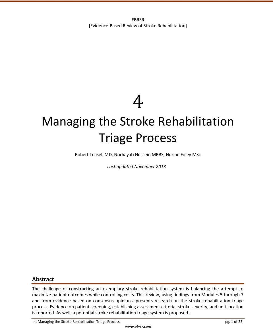 This review, using findings from Modules 5 through 7 and from evidence based on consensus opinions, presents research on the stroke rehabilitation triage process.
